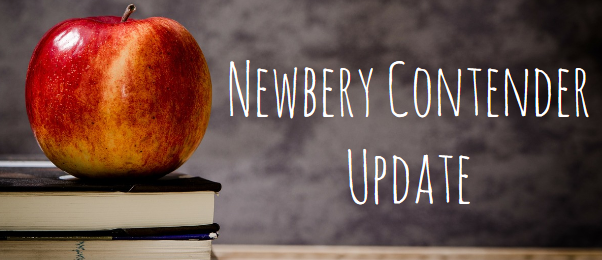 Newbery Contender Update graphic